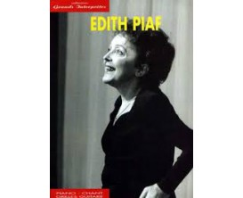 Edith Piaf, Collection Grands Interprètes - Piano / Chant / Guitare (Ed. Carisch)