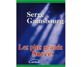 LIBRAIRIE - Serge Gainsbourg Les Plus Grands Succès (Piano, chant, guitare) - Ed. Carisch