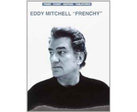 "Eddy Mitchell ""Frenchy"" (Piano, chant, guitare, tablatures) - Ed. Musicales Françaises"