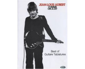 LIBRAIRIE - Jean-Louis Aubert - Comme on a dit (Best of Guitar Tablatures) - Ed. Carisch