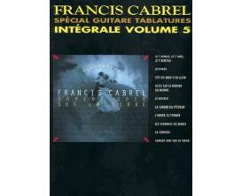 Francis Cabrel Spécial Guitare Tablatures Intégrale Vol. 5 - Carisch