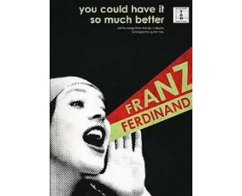 LIBRAIRIE - Franz Ferdinand You Could Have it Better so Much (Guitar tab Edition) - Wise Publications