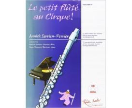 LIBRAIRIE - Le Petit Flûté au Cirque Vol. 4 (Avec CD) - Annick Sarrien-Perrier - Ed. R. Martin