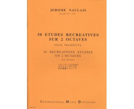 """LIBRAIRIE - Jérôme Naulais """"30 études récréatives sur 2 octaves"""", pour trompette - Ed. IMD"""