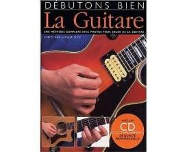 Débutons Bien la Guitare (Avec CD) - Arthur Dick - Ed. Musicales Françaises
