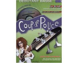 Coup De Pouce - Débutant Basse Volume 2 Le Slap (Avec CD) - D. Roux, L. Bigot - Editions Coup de Pouce