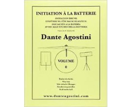 LIBRAIRIE - Dante Agostini Vol. 0 - Initiation à la Batterie
