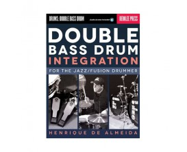 Double Bass Drum Integration for the Jazz / Fusion Drummer - H. de Almeida - Berklee Press - Hal Leonard