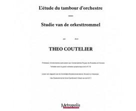 LIBRAIRIE - L'Etude du Tambour d'Orchestre - T. Coutelier - Metropolis Music Publishers
