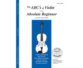 LIBRAIRIE - The ABC's of Violin for the Absolute Beginner (Avec CD) - Janice Tucker Rhoda - Carl Fischer