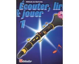 LIBRAIRIE - Méthode Clarinette Ecouter Lire & Jouer Vol.1 - (Ed. Dehaske)