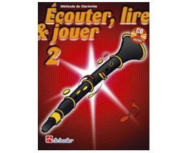 LIBRAIRIE - Méthode Clarinette Ecouter Lire & Jouer Vol.2 - (Ed. Dehaske)
