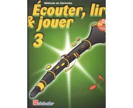 LIBRAIRIE - Méthode Clarinette Ecouter Lire & Jouer Vol.3 - (Ed. Dehaske)