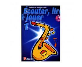 LIBRAIRIE - Méthode Sax Alto Ecouter Lire & Jouer Vol.1 - (Ed. Dehaske)