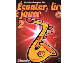 LIBRAIRIE - Méthode Sax Alto Ecouter Lire & Jouer Vol.2 - (Ed. Dehaske)