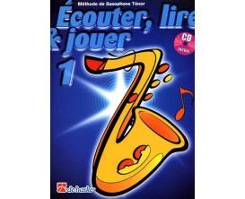 LIBRAIRIE - Méthode Sax Tenor Ecouter Lire & Jouer Vol.1 - (Ed. Dehaske)
