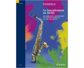 LIBRAIRIE - Le Saxophoniste en Herbe - Daneels - Ed. Schott