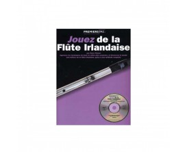 Jouer de la Flûte Irlandaise (Avec CD) - Peter Pickow - Editions Musicales Françaises