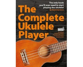 The Complete Ukulele Player - David Harrison - Wise Publications