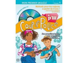 Le P'tit Coup de Pouce Ukulélé Volume 1 (Avec CD) - Méthode pour les Enfants - D. Roux, L. Miqueu - Ed. Coup de Pouce