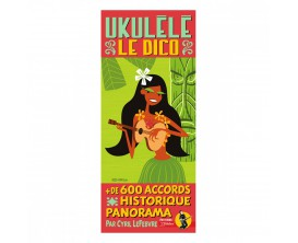 Ukulélé Le Dico - C. Lefebvre (Ed. JJ Rebillard)