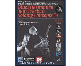 Blues Harmonica Jam Tracks & Soloing Concepts 3 Level 3 - David Barrett - Mel Bay