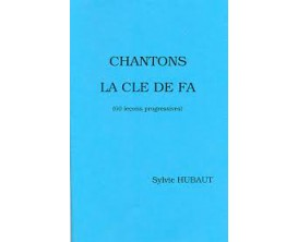 LIBRAIRIE - Chantons la Cle De Fa, S. Hubaut - (Ed. A. Tournai)