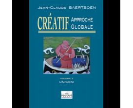 LIBRAIRIE - Créatif Approche Globale Vol. 3 Unisoni - J. C. Baertsoen - Ed. Delatour
