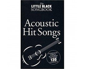 The Little Black Songbook Acoustic Hit Songs (Complete Lyrics & Chords to Over 130 Classics) - Music Sales Group