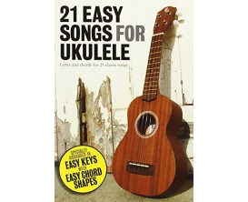21 Easy Songs for Ukulele - Wise Publications