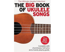 The Big Book of Ukulele Songs (Over 80 Songs) - The Ultimate Ukulele Collection - Wise Publications