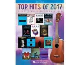 Top Hits of 2017 (Ukulele) - Hal Leonard