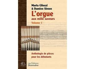 LIBRAIRIE - L'Orgue aux Mille Saveurs Vol. 1 - Marta Gliozzi & Damien Simon - Ed. Buissonnières