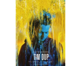 "Tim Dup ""Melancolie heureuse"" Songbook Piano Chant Guitare - Ed. Warner Bros"