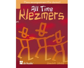 All Time Klezmers - Piano accompaniment (For Clarinet) SANS CD - Joachim Johow - Ed. De Haske