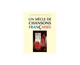Un siècle de Chansons Francaises 1989-1999 - Ed. Paul Beuscher