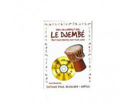 LIBRAIRIE - Le Djembé Denis benarrosh - Méthode débutant pour djembé - Livre + CD - Ed. : Paul beuscher