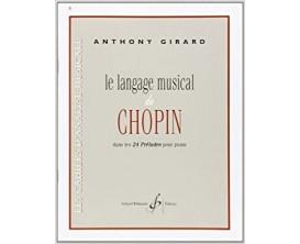 LIBRAIRIE - Le language musical de Chopin dans les 24 préludes pour piano, Anthony GIRARD