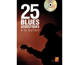 LIBRAIRIE - 25 blues acoustique guitare ( DVD inclus ) - TAUZIN Bruno - Ed: Play Music France