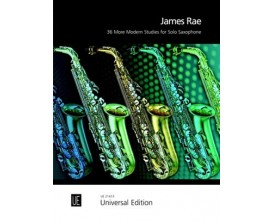 LIBRAIRIE - 36 more studies for solo saxophone - James Rae - Ed : Universal Edition