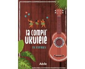 Librairie - La compil ukulélé 21 titres - Répertoire chanson française - Ed: Aède music