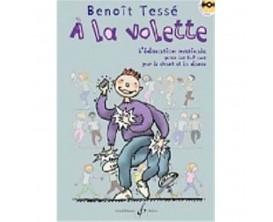 A la Volette (Avec CD) - L'éducation musicale pour les 5-7 ans par le chant et la danse - B. Tessé - Ed. Billaudot