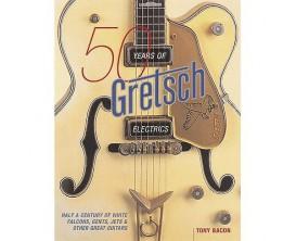 50 Years of Gretsch Electrics - Tony Bacon - Backbeat Books - Hal Leonard